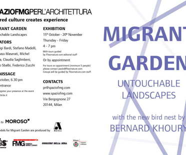 Mostra Migrant Garden - Untouchable Landscapes SpazioFMGperl'Architettura