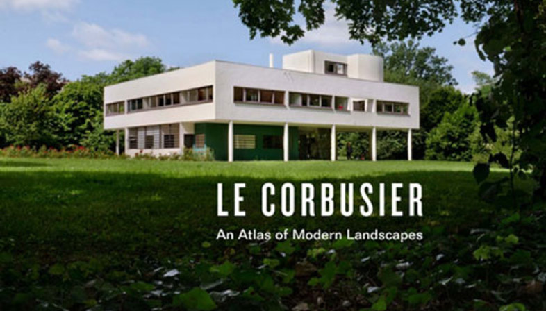 Mostra Le Corbusier: An Atlas of Modern Landscapes