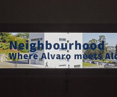 Mostra Neighbourhood: Where Alvaro meets Aldo a Porto