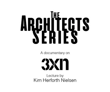 The Architects Series – A documentary on: 3XN Architects