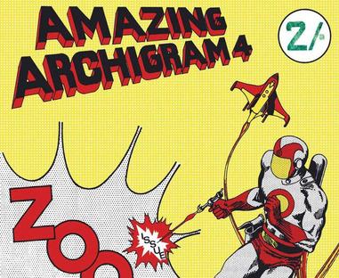 'Amazing Archigram 4 / Zoom',Archivi/'Arkitekturstriper: Architecture in comic