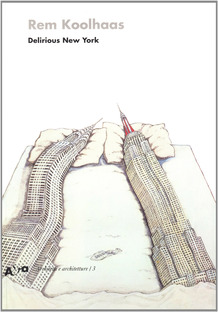 Book cover of 'Delirious New York, Rem Koolhaas